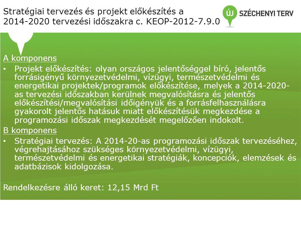 Stratégiai tervezés és projekt előkészítés a 2014-2020 tervezési időszakra c. KEOP-2012-7.9.0