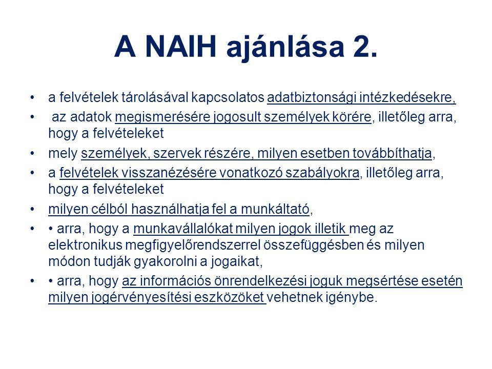 A NAIH ajánlása 2. a felvételek tárolásával kapcsolatos adatbiztonsági intézkedésekre,