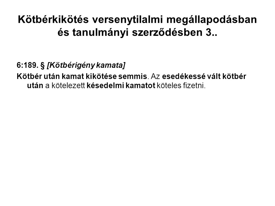 Kötbérkikötés versenytilalmi megállapodásban és tanulmányi szerződésben 3..