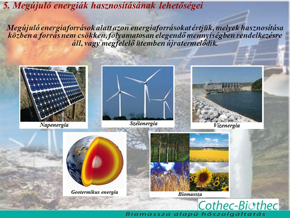 5. Megújuló energiák hasznosításának lehetőségei