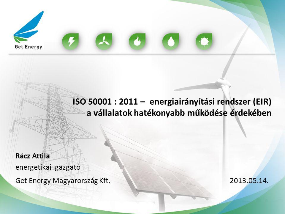 ISO 50001 : 2011 – energiairányítási rendszer (EIR)