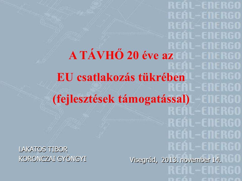 EU csatlakozás tükrében (fejlesztések támogatással)