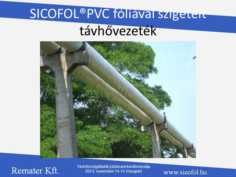 SICOFOL®PVC fóliával szigetelt távhővezeték