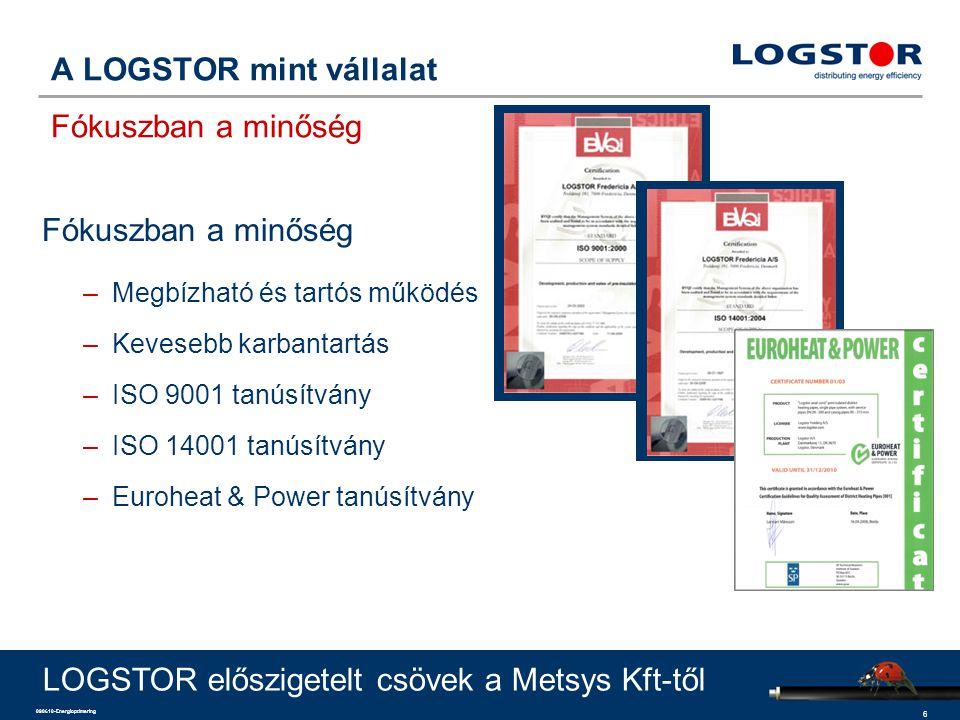 A LOGSTOR mint vállalat Fókuszban a minőség