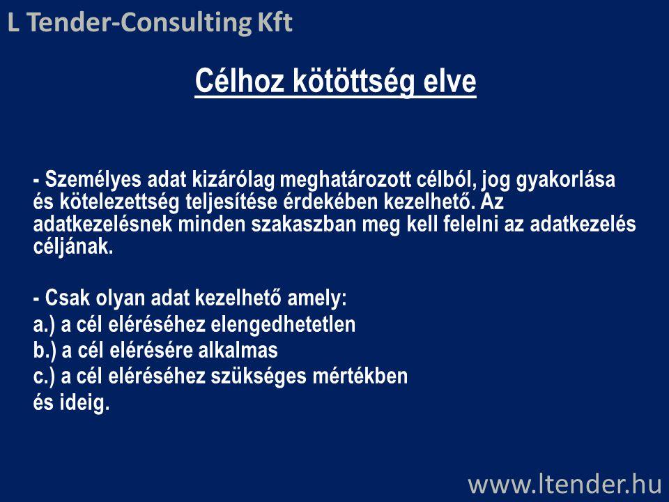 Célhoz kötöttség elve L Tender-Consulting Kft www.ltender.hu