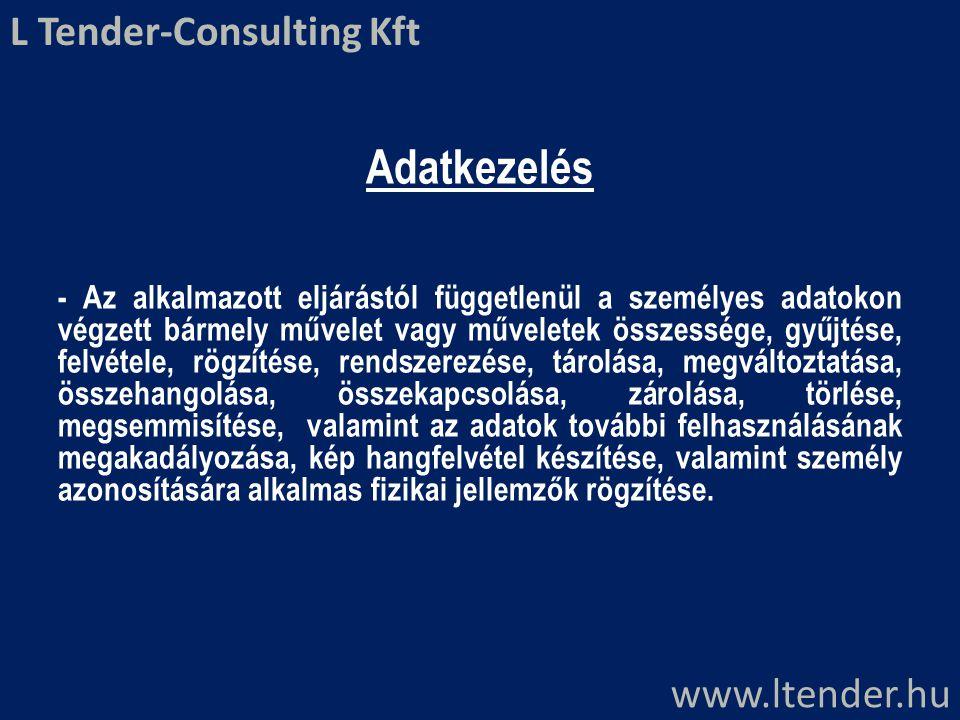 Adatkezelés L Tender-Consulting Kft www.ltender.hu