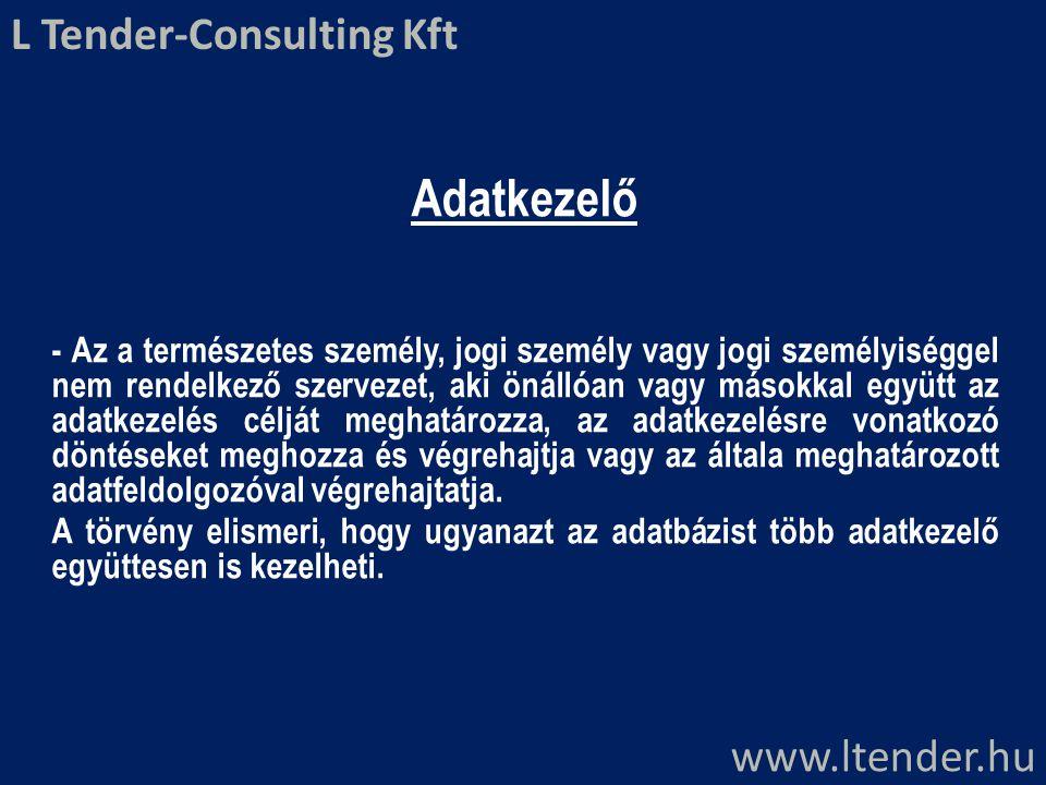 Adatkezelő L Tender-Consulting Kft www.ltender.hu