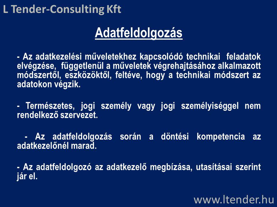 Adatfeldolgozás L Tender-Consulting Kft www.ltender.hu