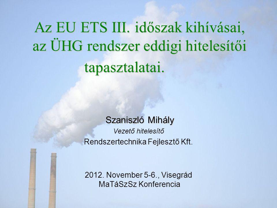 Az EU ETS III. időszak kihívásai, az ÜHG rendszer eddigi hitelesítői tapasztalatai.