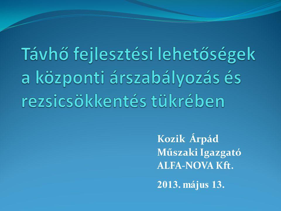 Kozik Árpád Műszaki Igazgató ALFA-NOVA Kft. 2013. május 13.