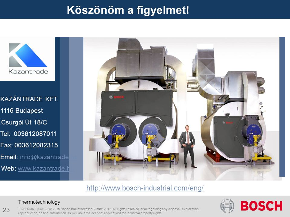 Köszönöm a figyelmet! http://www.bosch-industrial.com/eng/