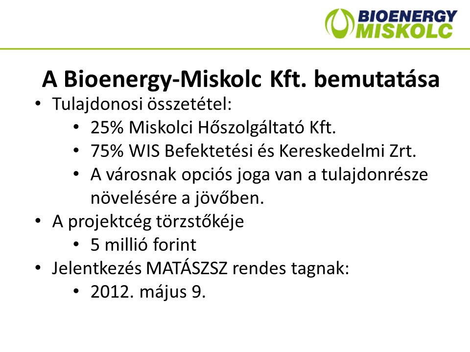 A Bioenergy-Miskolc Kft. bemutatása