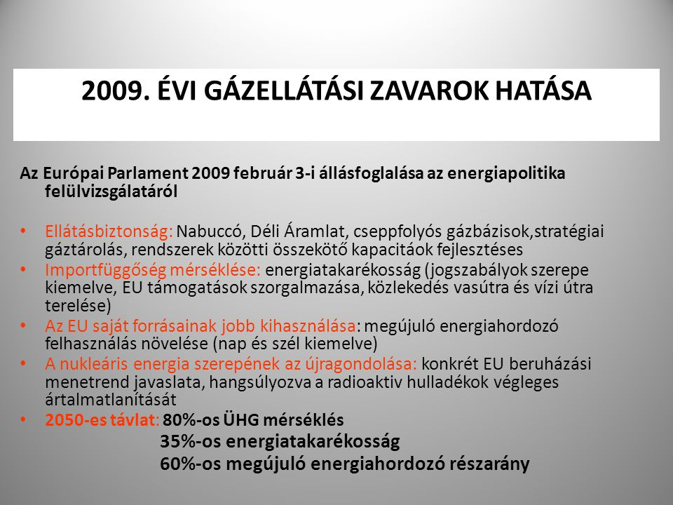 2009. ÉVI GÁZELLÁTÁSI ZAVAROK HATÁSA