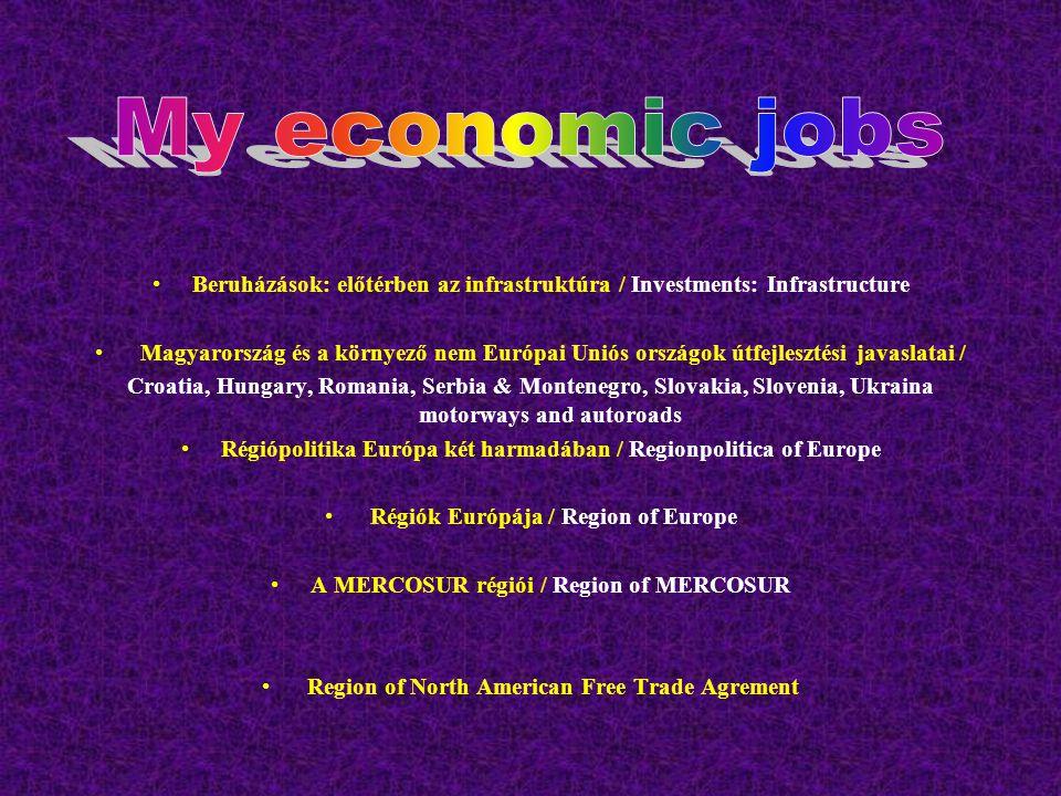 My economic jobs Beruházások: előtérben az infrastruktúra / Investments: Infrastructure.