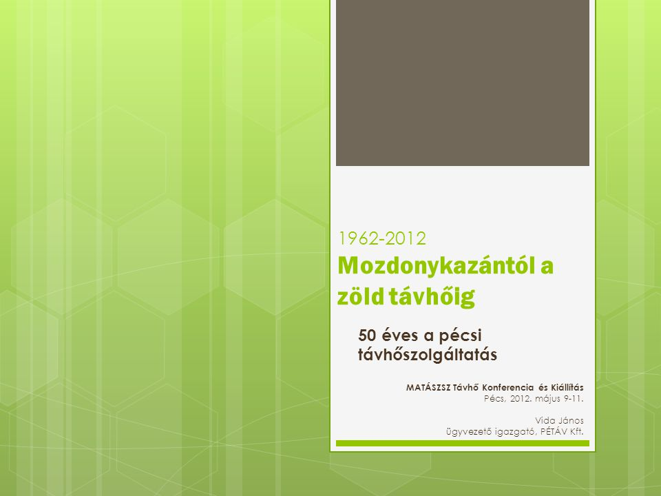 1962-2012 Mozdonykazántól a zöld távhőig