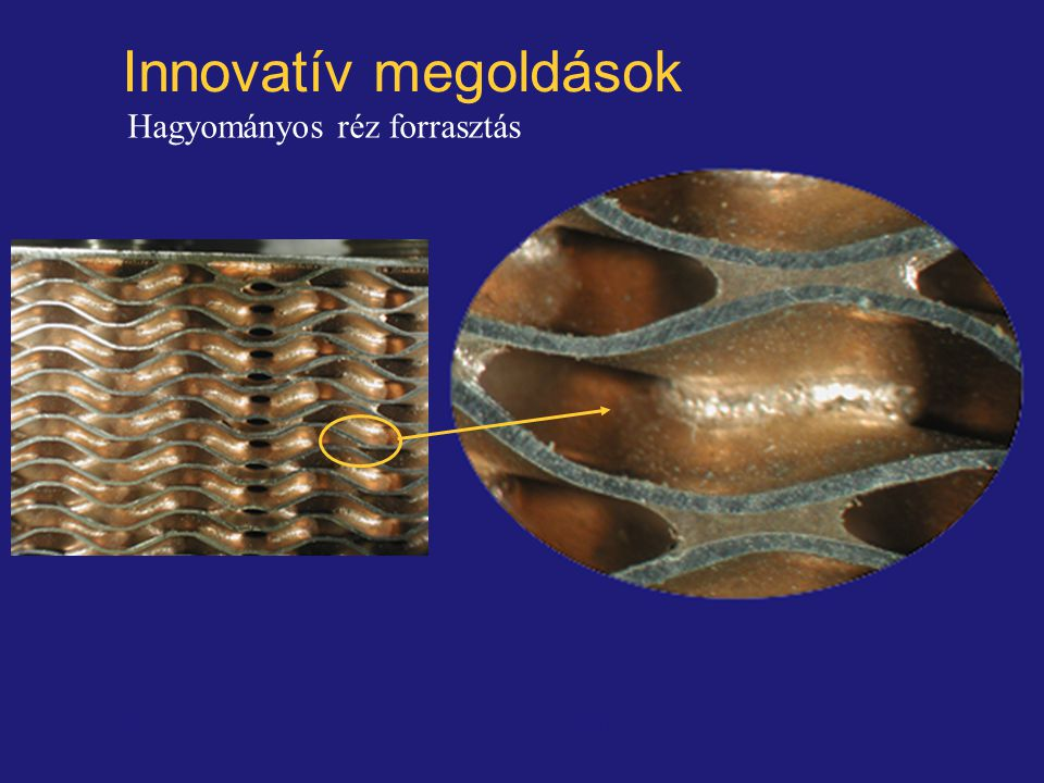 Innovatív megoldások Hagyományos réz forrasztás © Alfa Laval