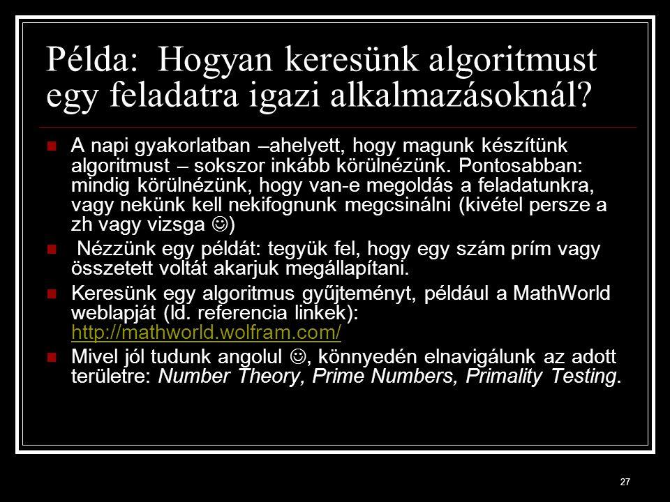 Példa: Hogyan keresünk algoritmust egy feladatra igazi alkalmazásoknál