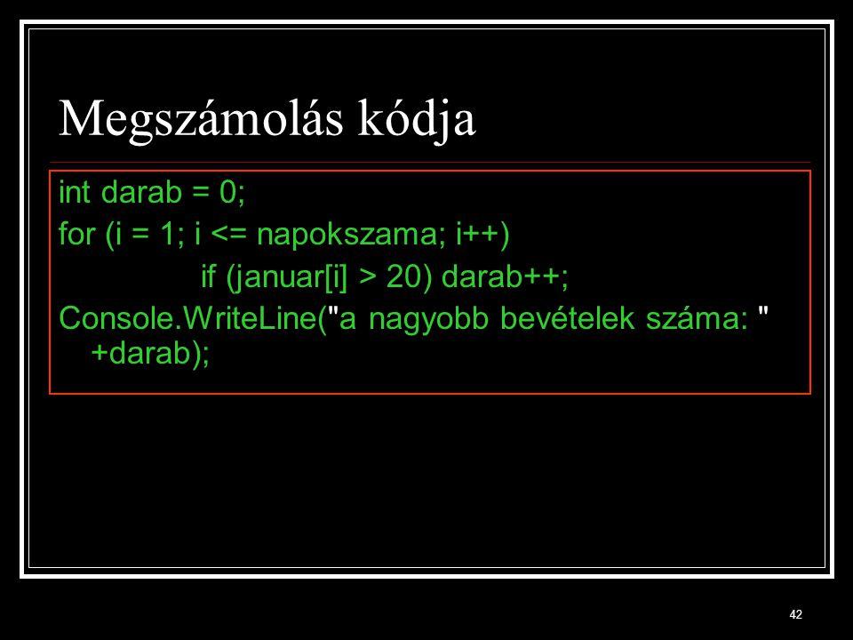 Megszámolás kódja int darab = 0; for (i = 1; i <= napokszama; i++)