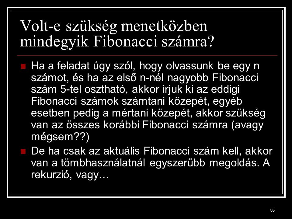 Volt-e szükség menetközben mindegyik Fibonacci számra