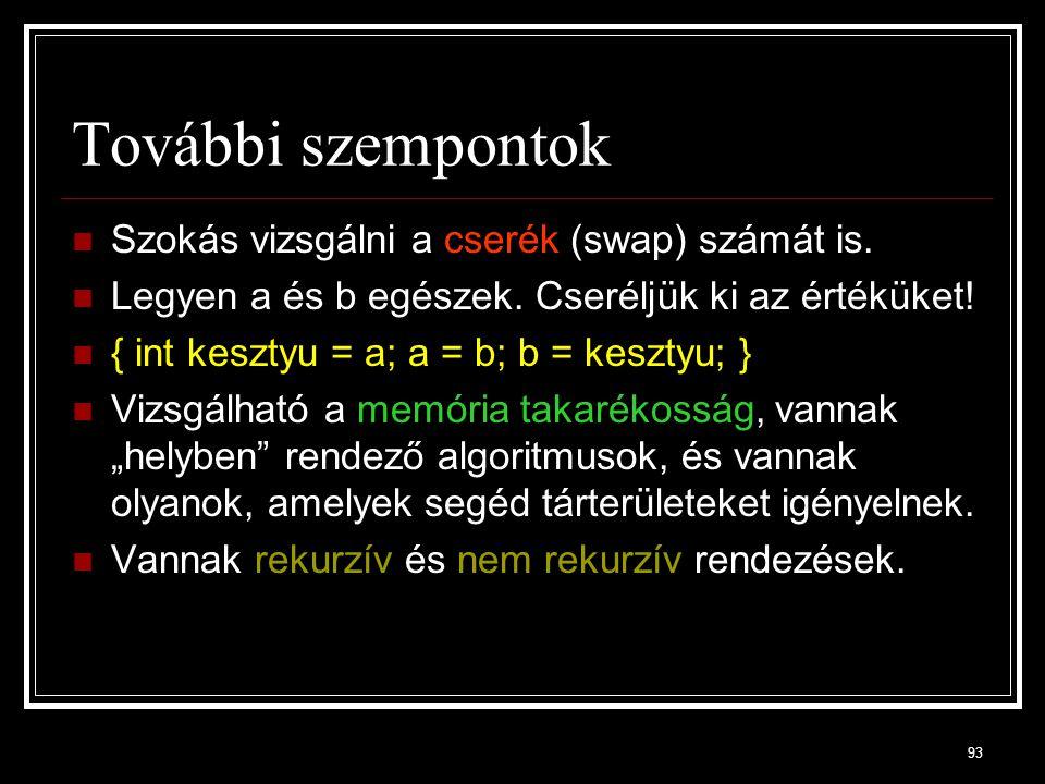 További szempontok Szokás vizsgálni a cserék (swap) számát is.