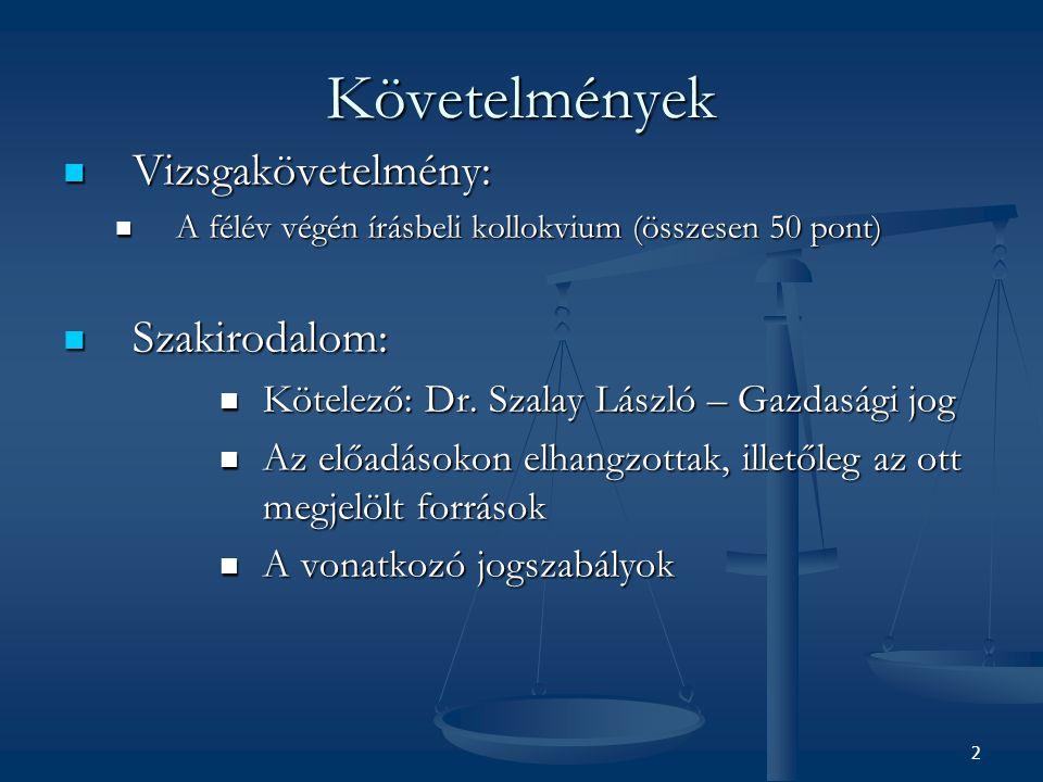 Követelmények Vizsgakövetelmény: Szakirodalom: