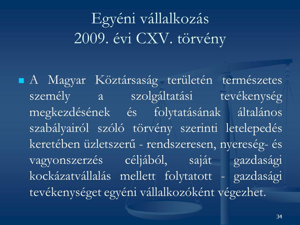 Egyéni vállalkozás 2009. évi CXV. törvény