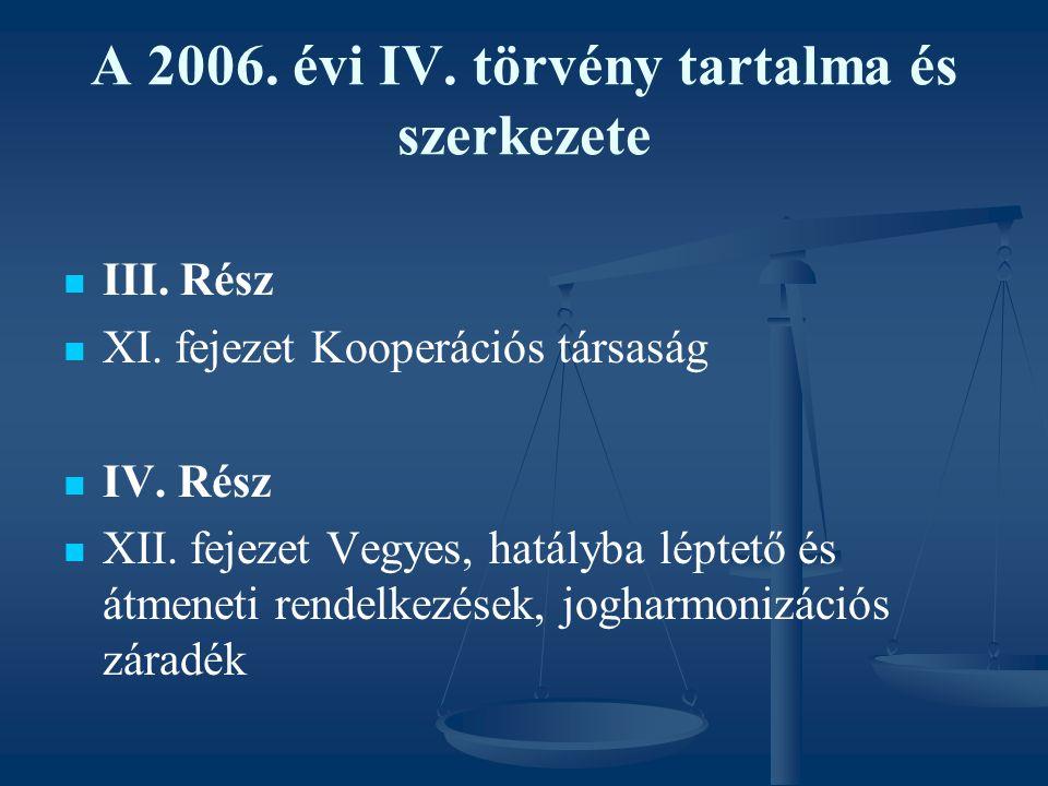 A 2006. évi IV. törvény tartalma és szerkezete