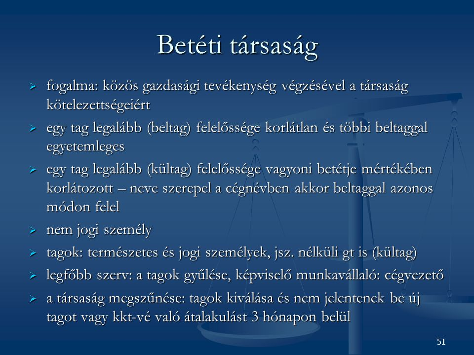 Betéti társaság fogalma: közös gazdasági tevékenység végzésével a társaság kötelezettségeiért.