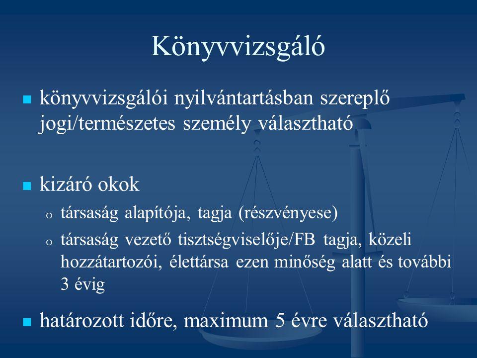 Könyvvizsgáló könyvvizsgálói nyilvántartásban szereplő jogi/természetes személy választható. kizáró okok.