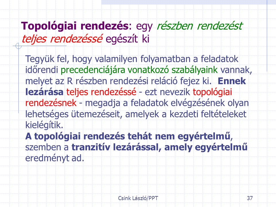 Topológiai rendezés: egy részben rendezést teljes rendezéssé egészít ki