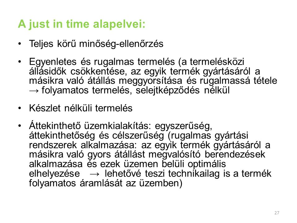 A just in time alapelvei:
