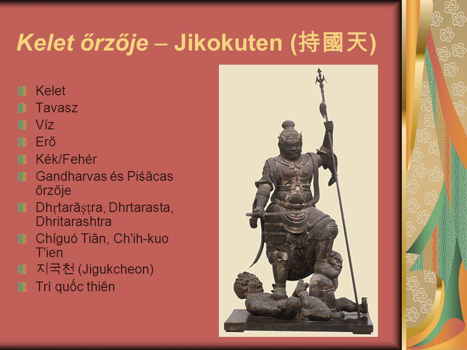 Kelet őrzője – Jikokuten (持國天)