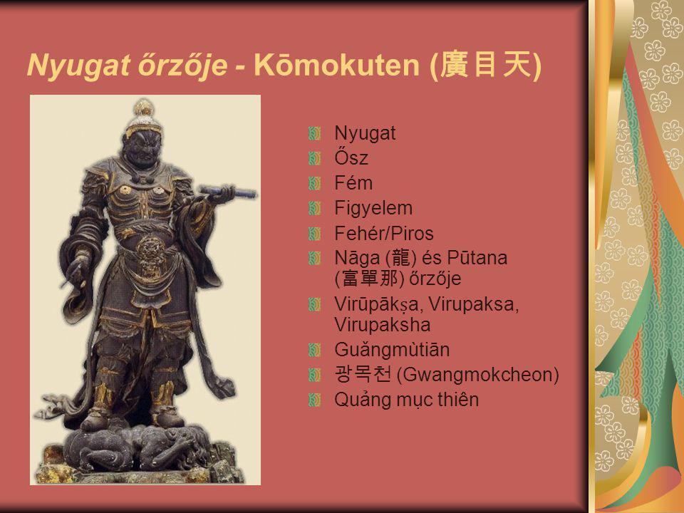 Nyugat őrzője - Kōmokuten (廣目天)