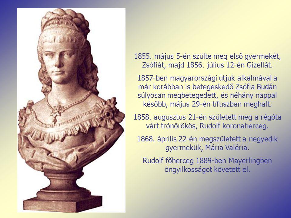 1868. április 22-én megszületett a negyedik gyermekük, Mária Valéria.