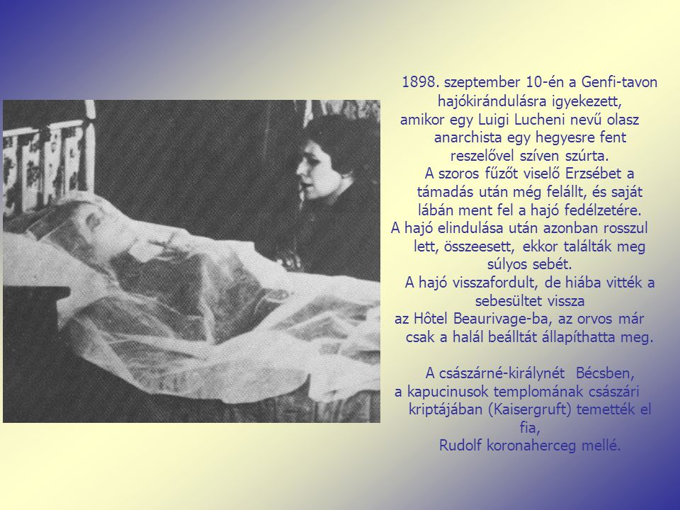 1898. szeptember 10-én a Genfi-tavon hajókirándulásra igyekezett,