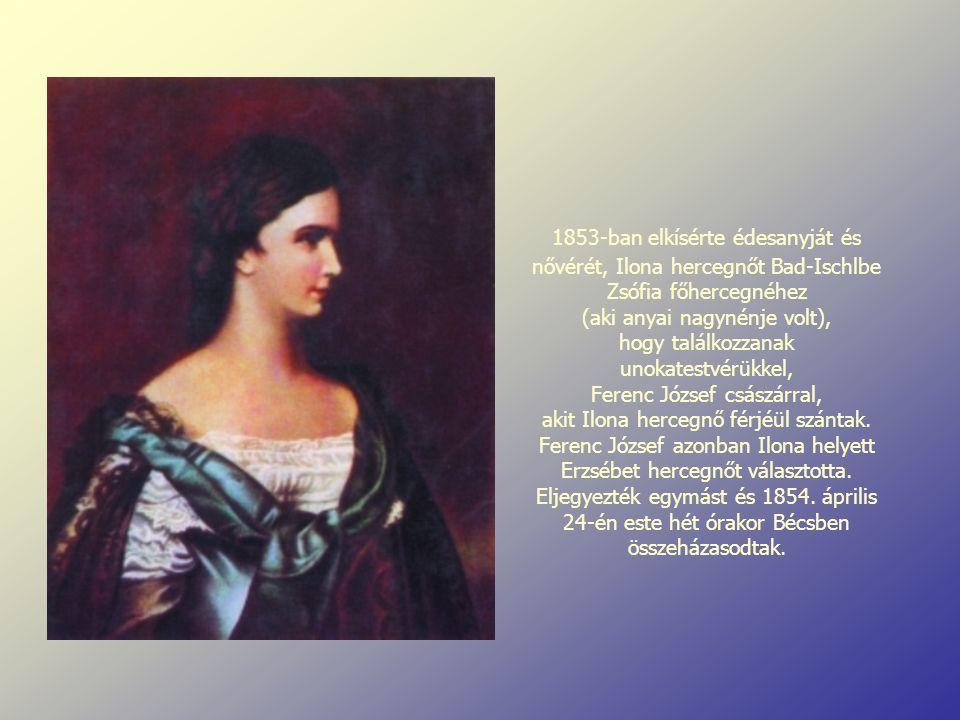 1853-ban elkísérte édesanyját és nővérét, Ilona hercegnőt Bad-Ischlbe