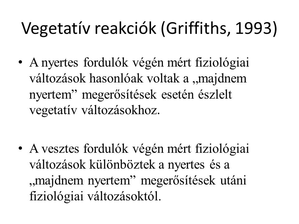 Vegetatív reakciók (Griffiths, 1993)