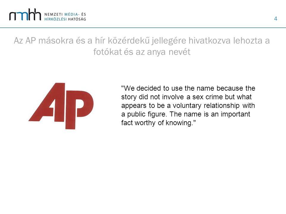 Az AP másokra és a hír közérdekű jellegére hivatkozva lehozta a fotókat és az anya nevét
