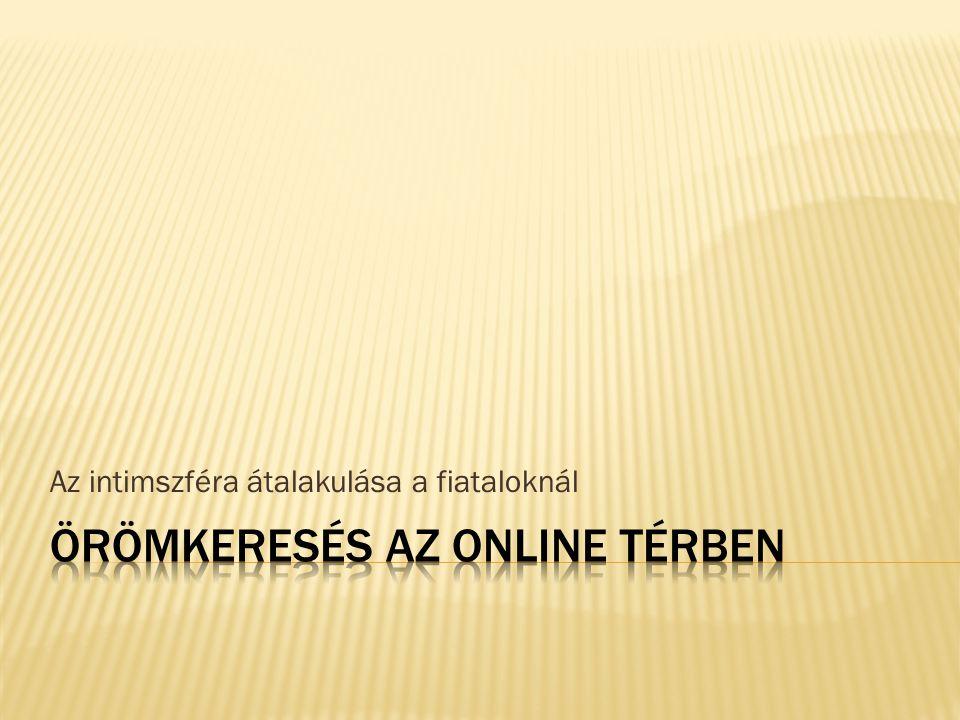 Örömkeresés az online térben