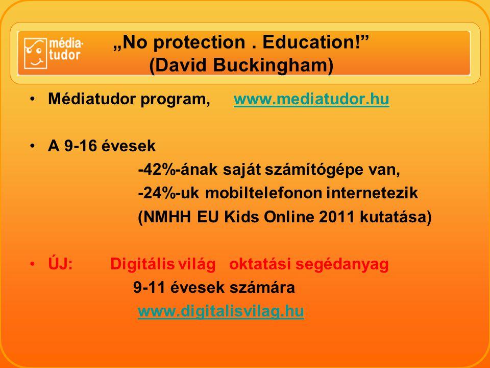 """No protection . Education! (David Buckingham)"