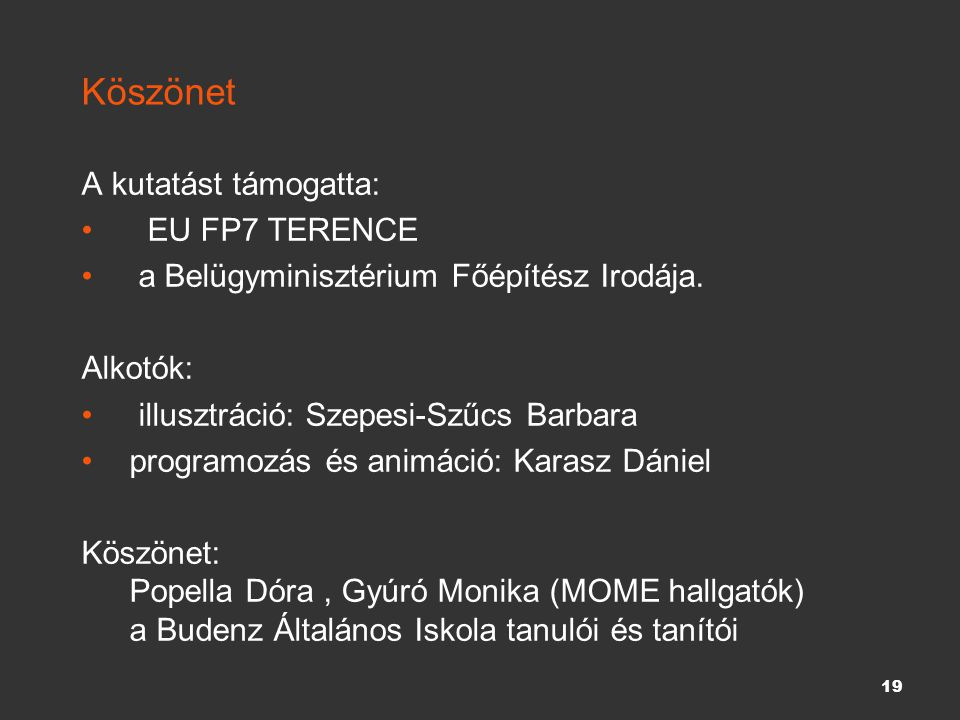 Köszönet A kutatást támogatta: EU FP7 TERENCE