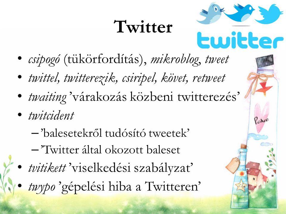 Twitter csipogó (tükörfordítás), mikroblog, tweet