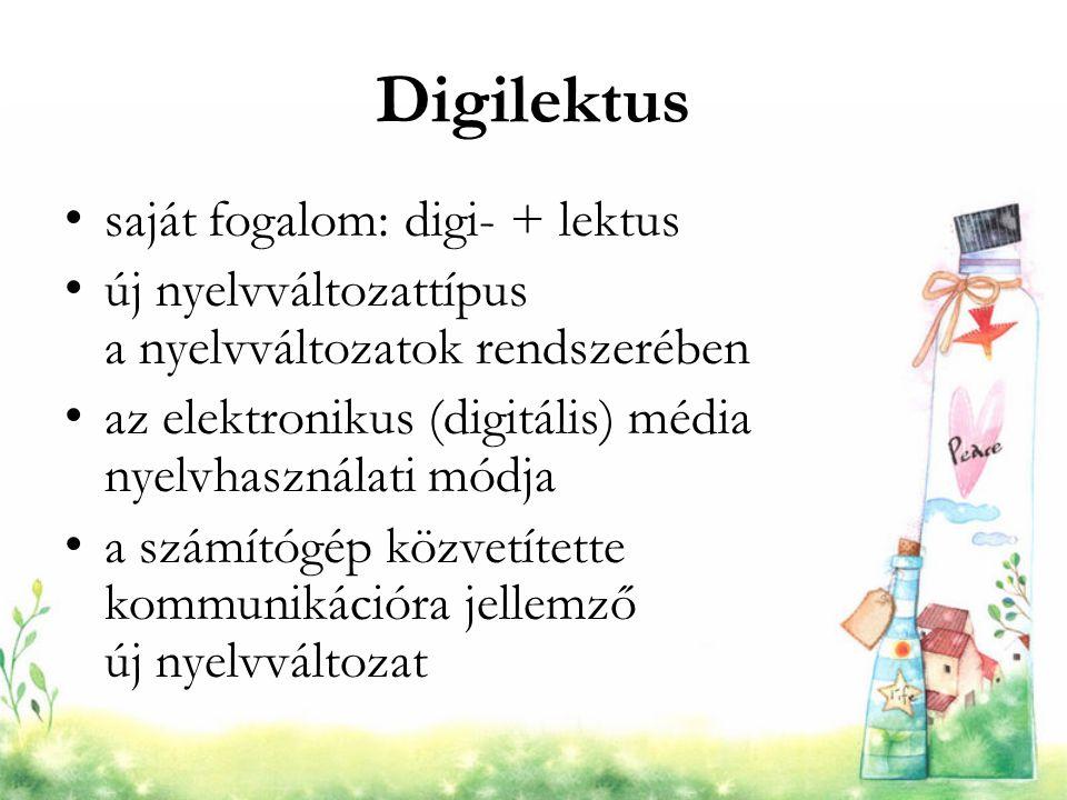 Digilektus saját fogalom: digi- + lektus