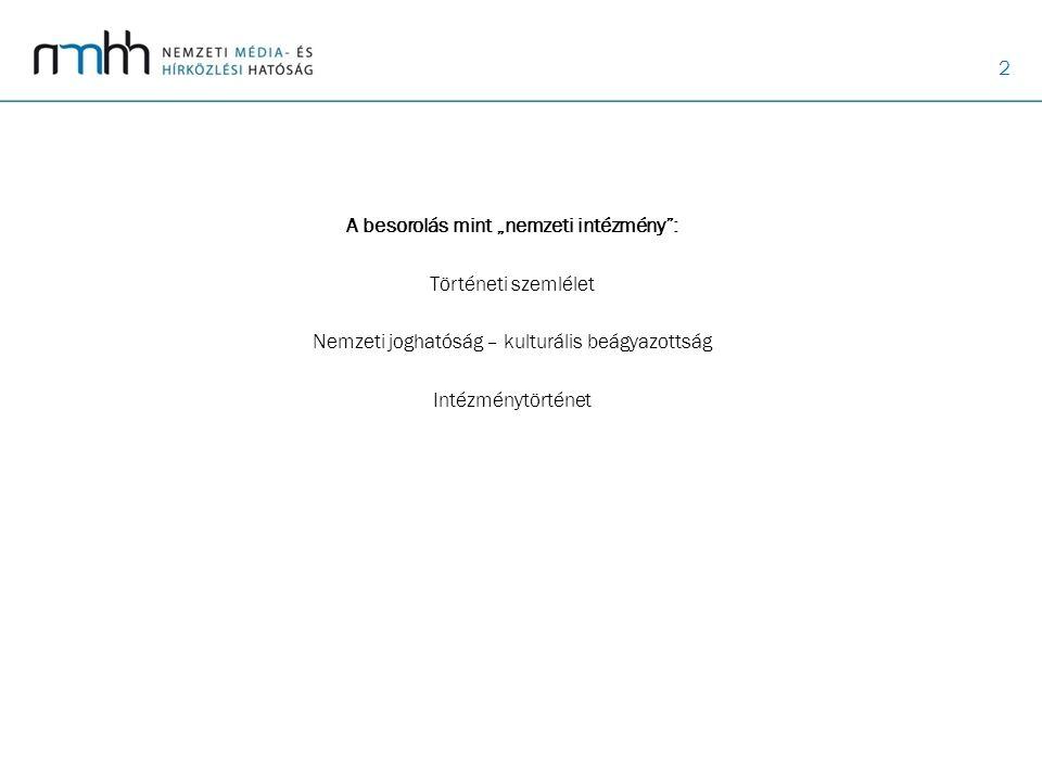 """A besorolás mint """"nemzeti intézmény : Történeti szemlélet Nemzeti joghatóság – kulturális beágyazottság Intézménytörténet"""