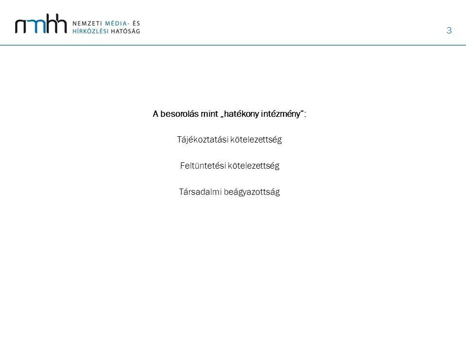 """A besorolás mint """"hatékony intézmény : Tájékoztatási kötelezettség Feltüntetési kötelezettség Társadalmi beágyazottság"""