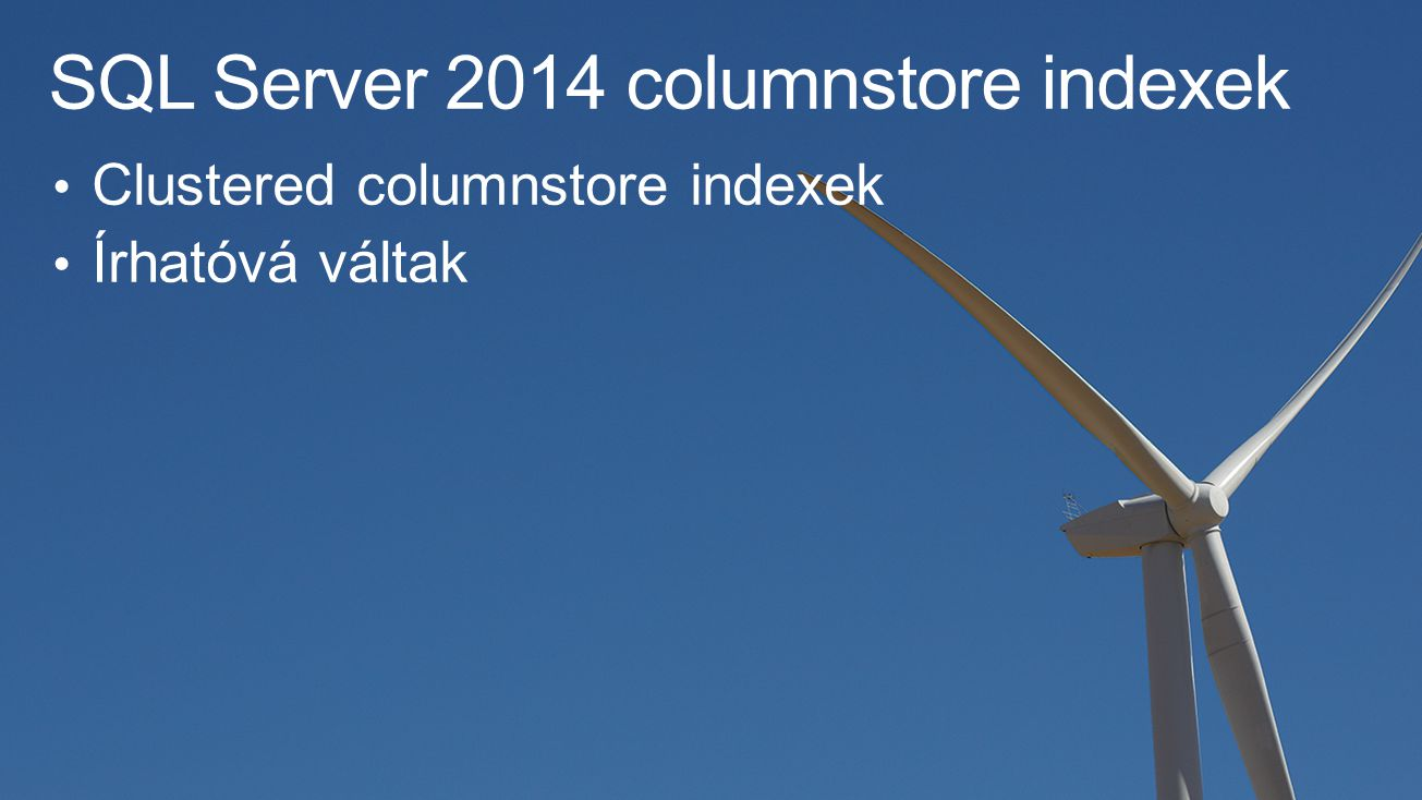 SQL Server 2014 columnstore indexek