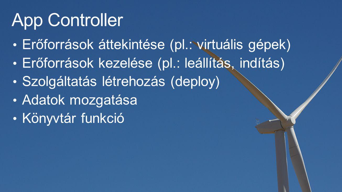 App Controller Erőforrások áttekintése (pl.: virtuális gépek)