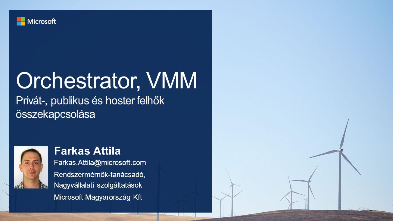 Orchestrator, VMM Privát-, publikus és hoster felhők összekapcsolása