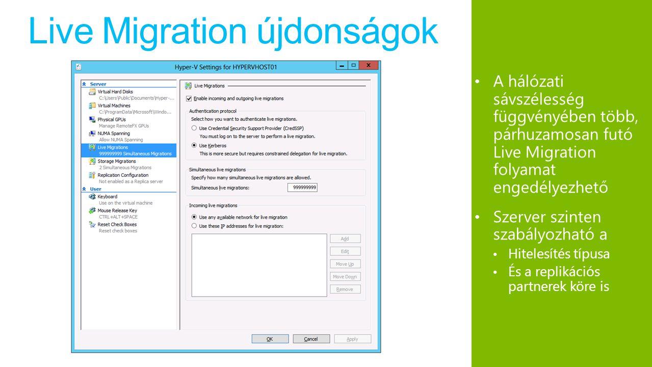 Live Migration újdonságok