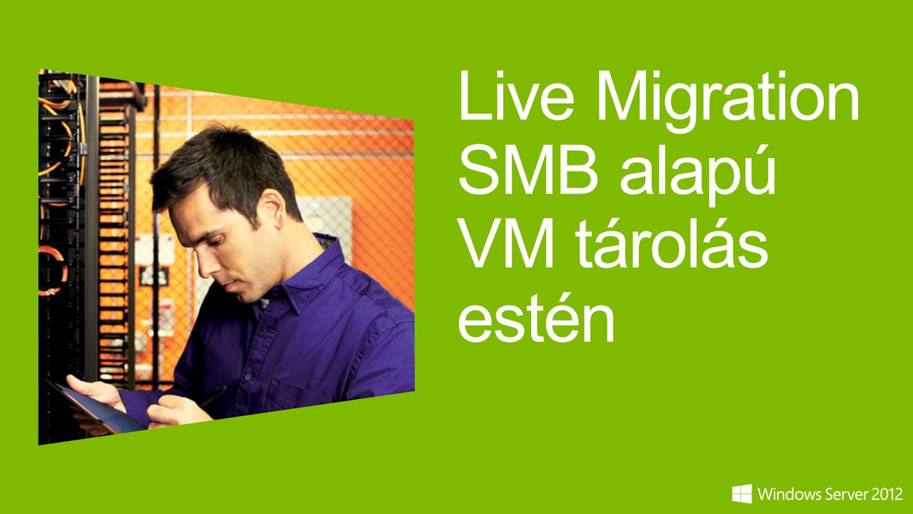 Live Migration SMB alapú VM tárolás estén